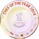 Chef Habibur Rahman was proud to receive the prestigious Best Chef of the year award 2014 at the Curry Life Awards